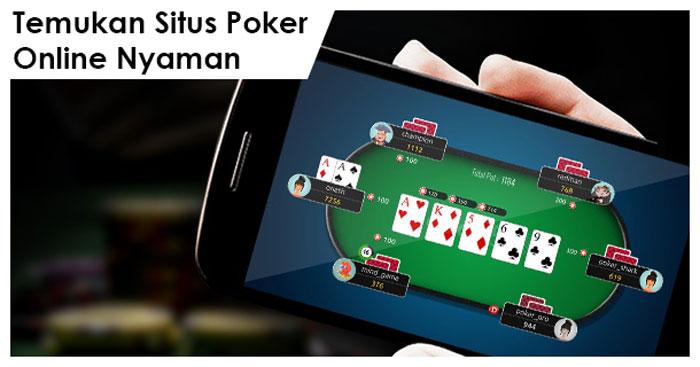 Temukan Situs Poker Online Yang Nyaman