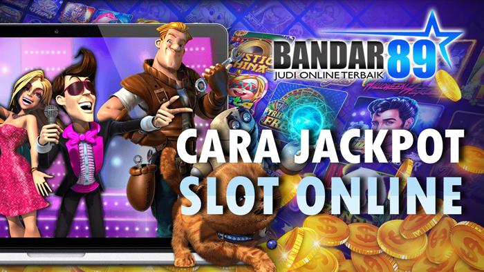 Cara Meraih Jackpot Slot Online Terbaru